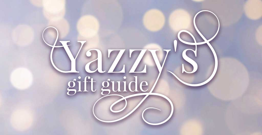 Yazzy's Gift Guide Gifts for the stylish
